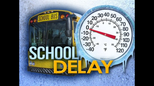 SCHOOL DELAYS FOR THURSDAY FEB 9